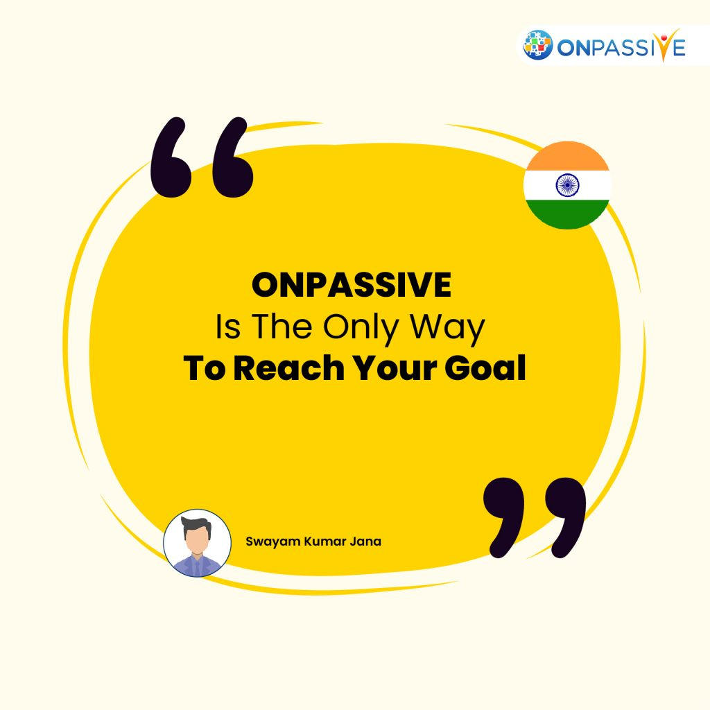 """Greeting to all Founder Members! """"Change your life today. Don't gamble on the future; act now, without delay."""" ONPASSIVEis the only way to reach your Goal......."""