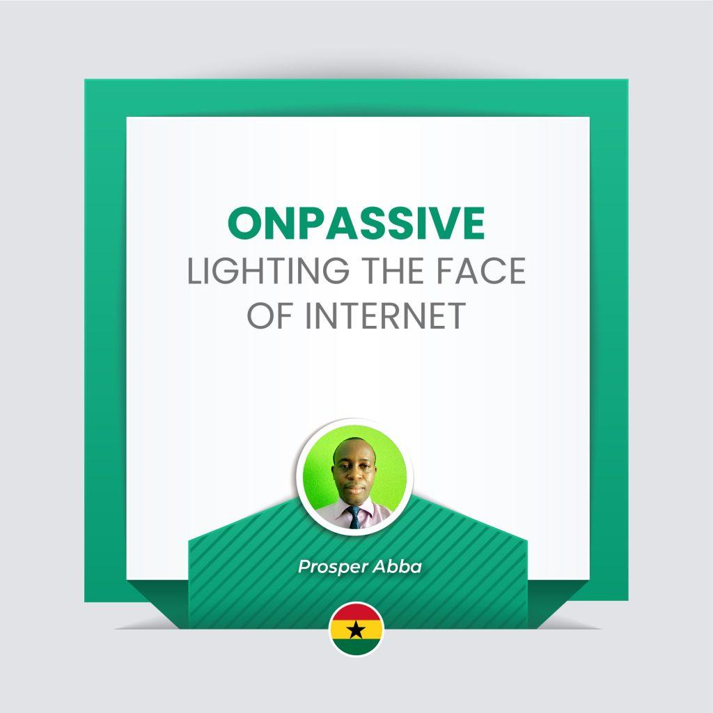 ONPASSIVE LIGHTING THE FACE OF INTERNET
